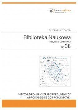 Biblioteka Naukowa nr 38 MIĘDZYREGIONALNY TRANSPORT LOTNICZY.WPROWADZENIE DO PROBLEMATYKI