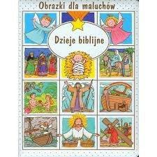 Dzieje biblijne. Obrazki dla maluchów
