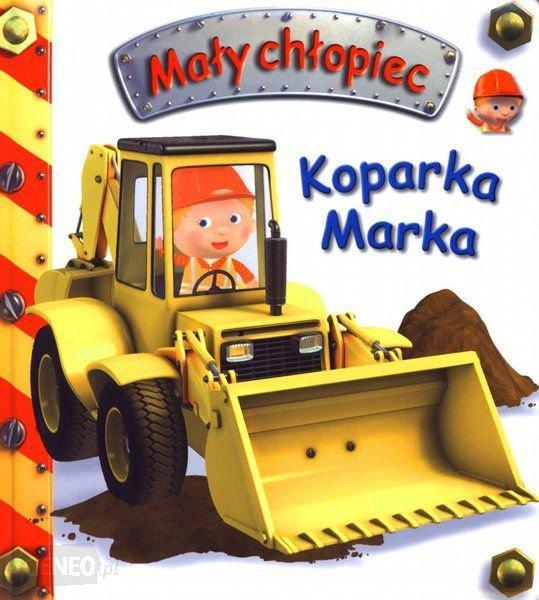 Koparka Marka. Mały chłopiec