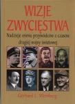 Wizje zwycięstwa Nadzieje ośmiu przywódców z czasów drugiej wojny światowej Gerhard L Weinberg