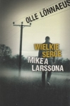 Wielkie serce Mike'a Larssona Olle Lonnaeus