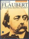Gustaw Flaubert W niewoli słowa i kobiet Frederick Brown