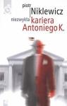 Niezwykła kariera Antoniego K Piotr Niklewicz