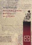 Wyznaczniki biegu historii Jerzy Krasuski