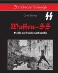 Waffen SS Piekło na froncie zachodnim Seria: Zbrodnicze formacje Chris Bishop