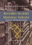 Kronika świata Marian Szkota Studium źródłoznawcze Wojciech Baran - Kozłowski