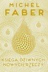 Księga dziwnych nowych rzeczy Michel Faber