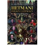 Hetmani Polscy i Litewscy Leksykon Sławomir Leśniewski
