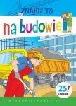 Znajdź to Na budowie Mirosława Kwiecińska