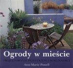 Ogrody w mieście Projektowanie przestrzeni i roślinności Ann-Marie Powell