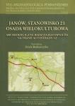 Janów stanowisko 21 Osada wielokulturowa Archeologiczne badania ratownicze na trasie autostrady A2 Tom II Józef Bednarczyk