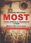 Most - tajna operacja przerzutu Żydów Dariusz Wilczak