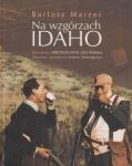 Na wzgórzach Idaho Opowieść o Bronisławie Zielińskim tłumaczu i przyjacielu Ernesta Hemingwaya Bartosz Marzec