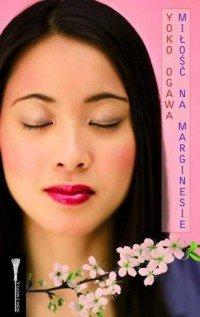 Miłość na marginesie Yoko Ogawa