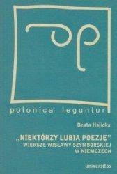 Niektórzy lubią poezję Wiersze Wisławy Szymborskiej w Niemczech Beata Halicka