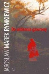 Do widzenia gawrony Jarosław M Rymkiewicz