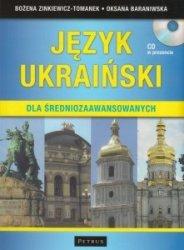 Język ukraiński dla średniozaawansowanych (+ CD) Bożena Zinkiewicz-Tomanek Oksana Baraniwska