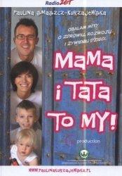 Mama i Tata to my! Paulina Smaszcz-Kurzajewska