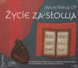 Życie za Słowa  (CD, audiobook) Maciej Biskup OP