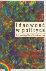 Ideowość w polityce Maria Szyszkowska