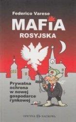 MAFIA ROSYJSKA Prywatna ochrona w nowej gospodarce rynkowej Federico Varese