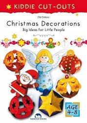 Christmas Decorations (Kiddie Cut-Outs-Big Ideas for Little People) Zibi Dobosz