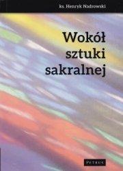 Wokół sztuki sakralnej ks. Henryk Nadrowski