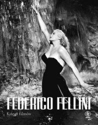 Federico Fellini. Księga filmów Tullio Kezich