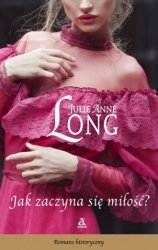 Jak zaczyna się miłość? Julie Anne Long