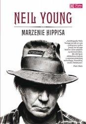Marzenie hippisa Neil Young