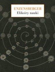 Eliksiry nauki Przelotne spojrzenia poezją i prozą Hans Magnus Enzensberger