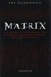 Matrix III Rzeczypospolitej Pozory wolności Tomasz Malarski Szewach Weiss