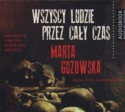 Wszyscy ludzie przez cały czas (CD mp3) Marta Guzowska