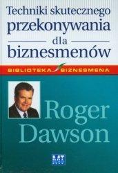 Techniki skutecznego przekonywania dla biznesmenów Roger Dawson