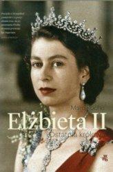 Elżbieta II Ostatnia królowa Marc Roche