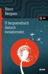 O bezpośrednich danych świadomości Henri Bergson