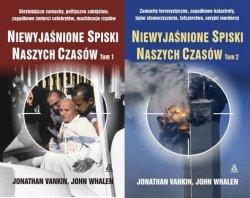 Niewyjaśnione spiski naszych czasów Tom 1 + 2 Jonathan Vankin John Whalen