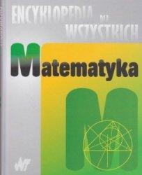 Matematyka Encyklopedia dla Wszystkich