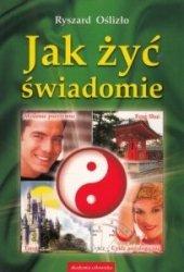 Jak Żyć Świadomie Ryszard Oślizło