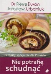 Nie potrafię schudnąć Przepisy specjalnie dla Polaków Jarosław Urbaniuk