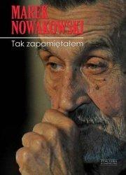 Tak zapamiętałem Marek Nowakowski