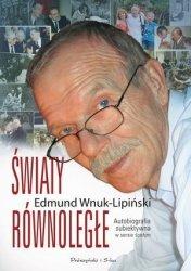 Światy równoległe Autobiografia subiektywna w sensie ścisłym Edmund Wnuk-Lipiński