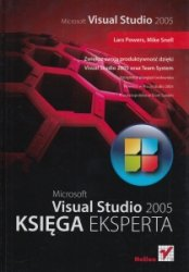 Microsoft Visual Studio 2005 Księga eksperta Lars Powers, Mike Snell