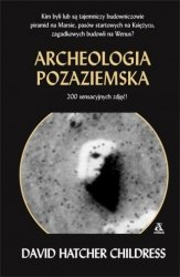 Archeologia pozaziemska David Hatcher Childress