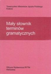 Mały słownik terminów gramatycznych Helena Cząstka-Szymon Helena Synowiec Krystyna Urban