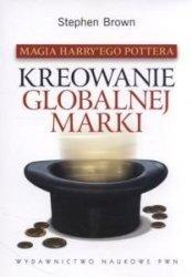 Magia Harry'ego Pottera Kreowanie globalnej marki Stephen Brown