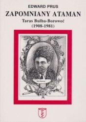 Zapomniany ataman Taras Bulba-Boroweć (1908-1981) Edward Prus