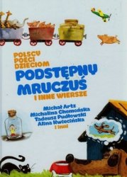 Polscy poeci dzieciom Podstępny Mruczuś i inne wiersze ichał Artz Michalina Chemońska Tadeusz Pudłowski