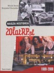 NASZA HISTORIA 20 lat RPpl Witold Bereś Krzysztof Burnetko