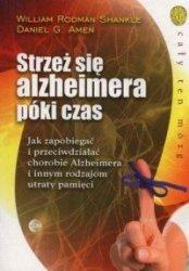 Strzeż się Alzheimera póki czas William Rodman Shankle Daniel G Amen